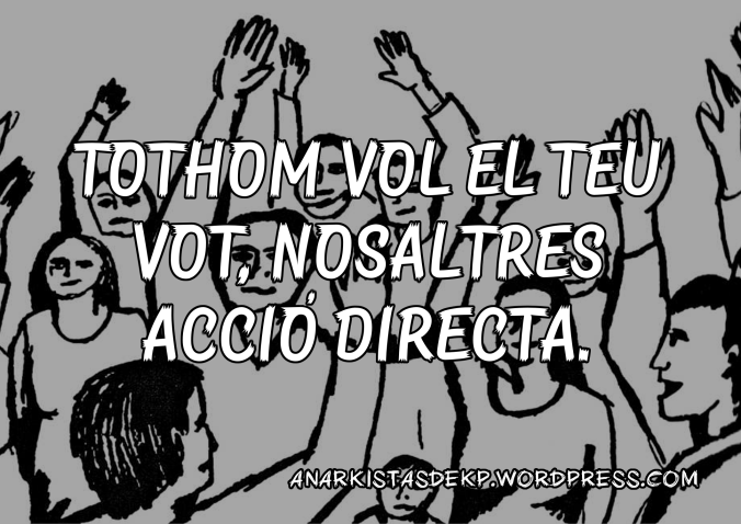 TOTHOM VOL EL TEU VOT, NOSALTRES ACCIÓ DIRECTA
